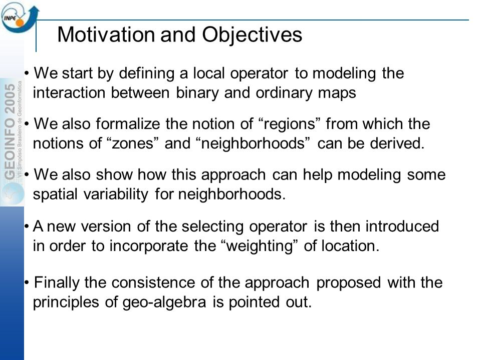 Motivation and Objectives We start by defining a local operator to modeling the interaction between binary and ordinary maps We also formalize the notion of regions from which the notions of zones and neighborhoods can be derived.