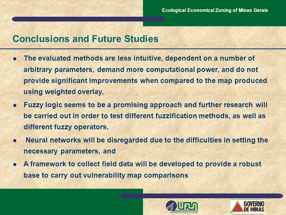 Conclusions and Future Studies The evaluated methods are less intuitive, dependent on a number of arbitrary parameters, demand more computational powe