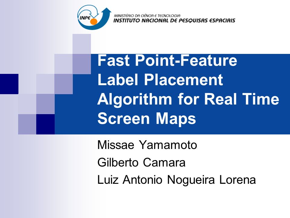 Fast Point-Feature Label Placement Algorithm for Real Time Screen Maps Missae Yamamoto Gilberto Camara Luiz Antonio Nogueira Lorena