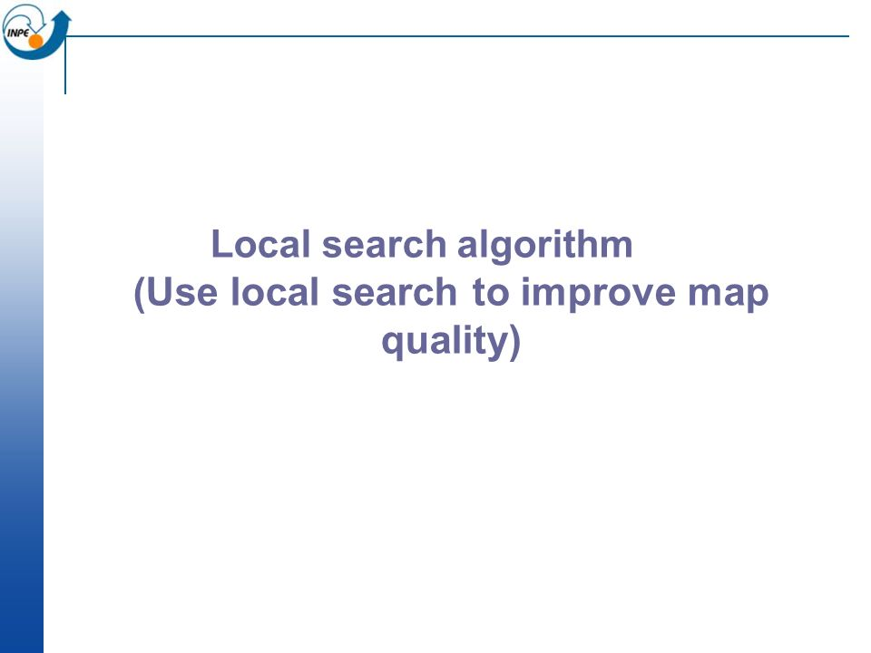 Local search algorithm ( Use local search to improve map quality)
