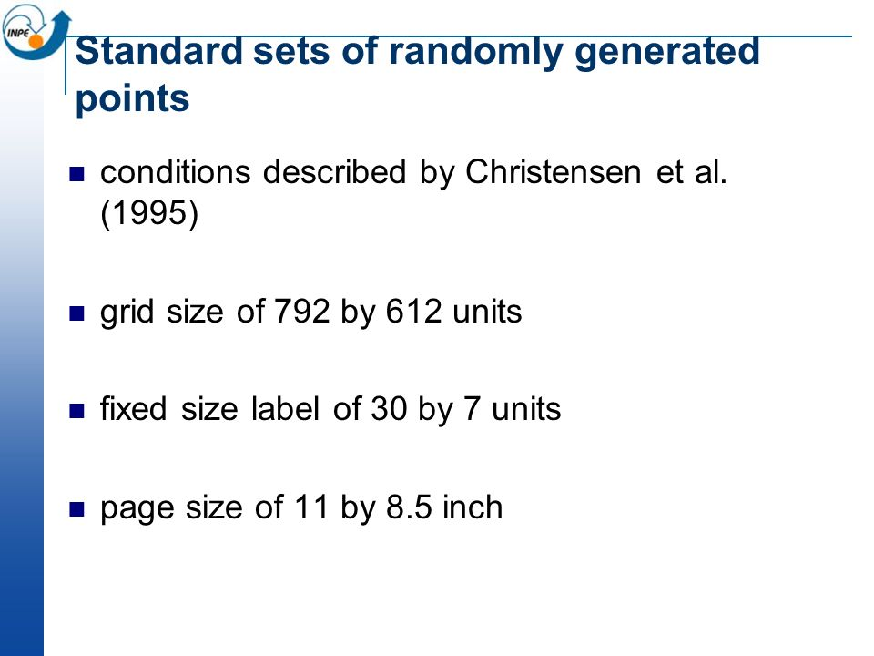 Standard sets of randomly generated points conditions described by Christensen et al. (1995) grid size of 792 by 612 units fixed size label of 30 by 7
