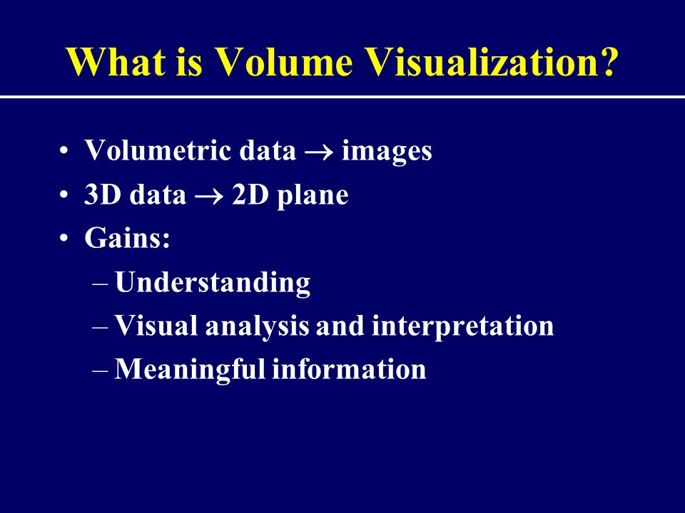 What is Volume Visualization.