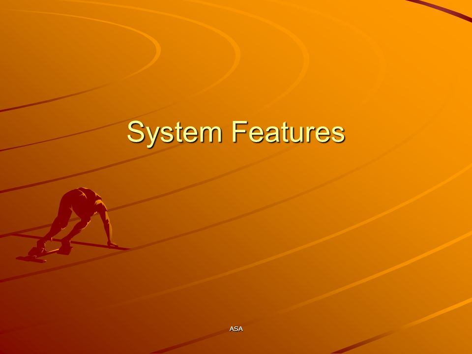 ASA System Features