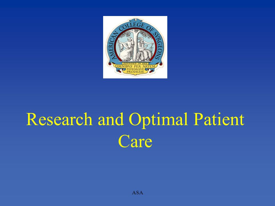 ASA Research and Optimal Patient Care
