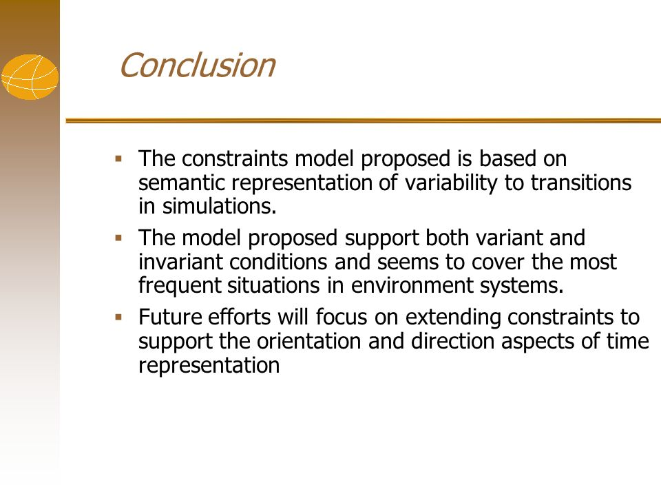 Conclusion The constraints model proposed is based on semantic representation of variability to transitions in simulations. The model proposed support