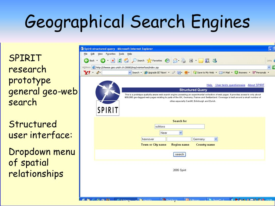 10 Geographical search engines SPIRIT Results listed as URLs Plus symbols on map User Interface screen shots from Ross Purves et al University of Zurich