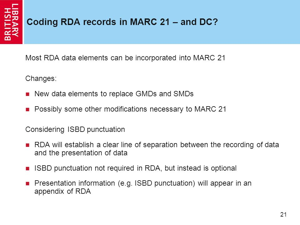 21 Coding RDA records in MARC 21 – and DC.