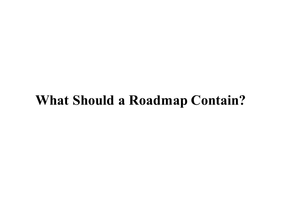 What Should a Roadmap Contain