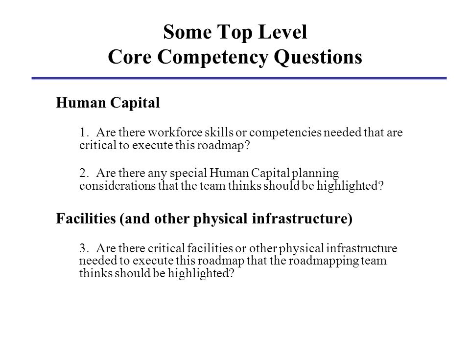 Some Top Level Core Competency Questions Human Capital 1.
