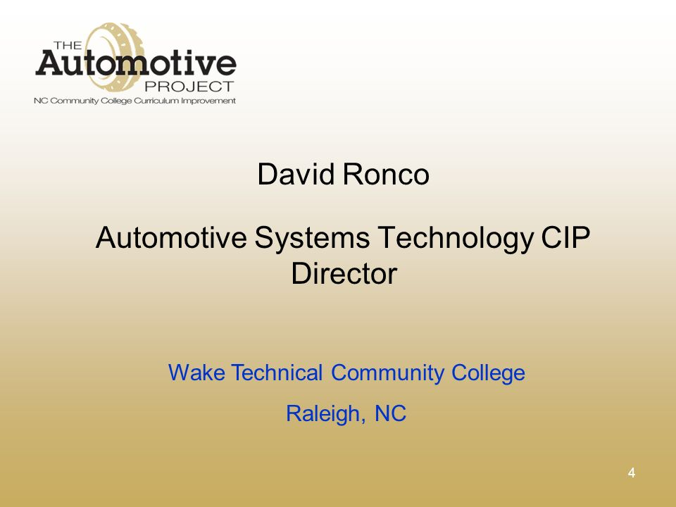 4 David Ronco Automotive Systems Technology CIP Director Wake Technical Community College Raleigh, NC