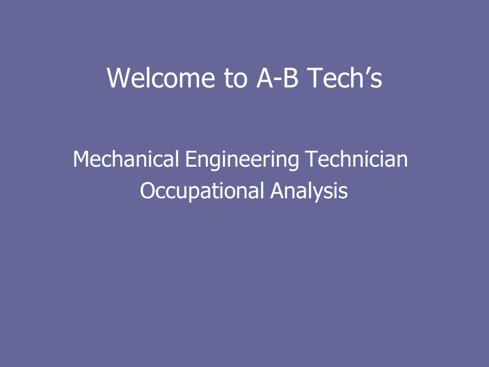 Welcome to A-B Techs Mechanical Engineering Technician Occupational Analysis