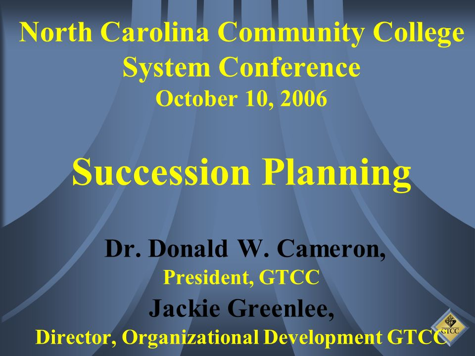 North Carolina Community College System Conference October 10, 2006 Succession Planning Dr.
