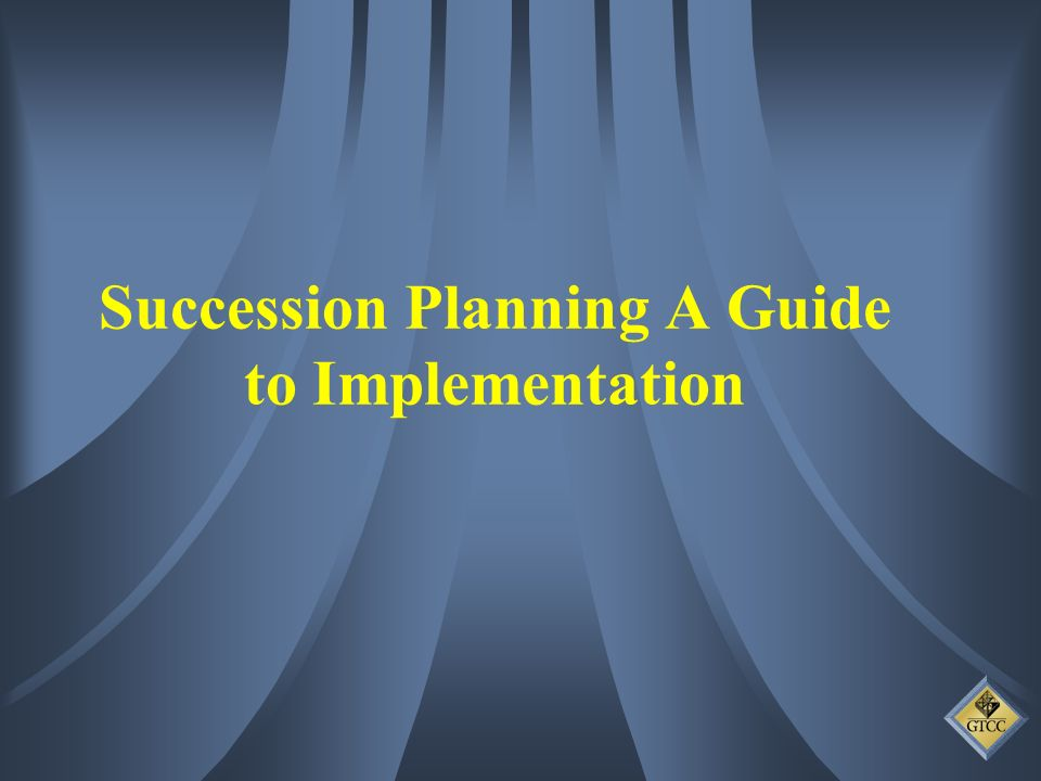 Succession Planning A Guide to Implementation