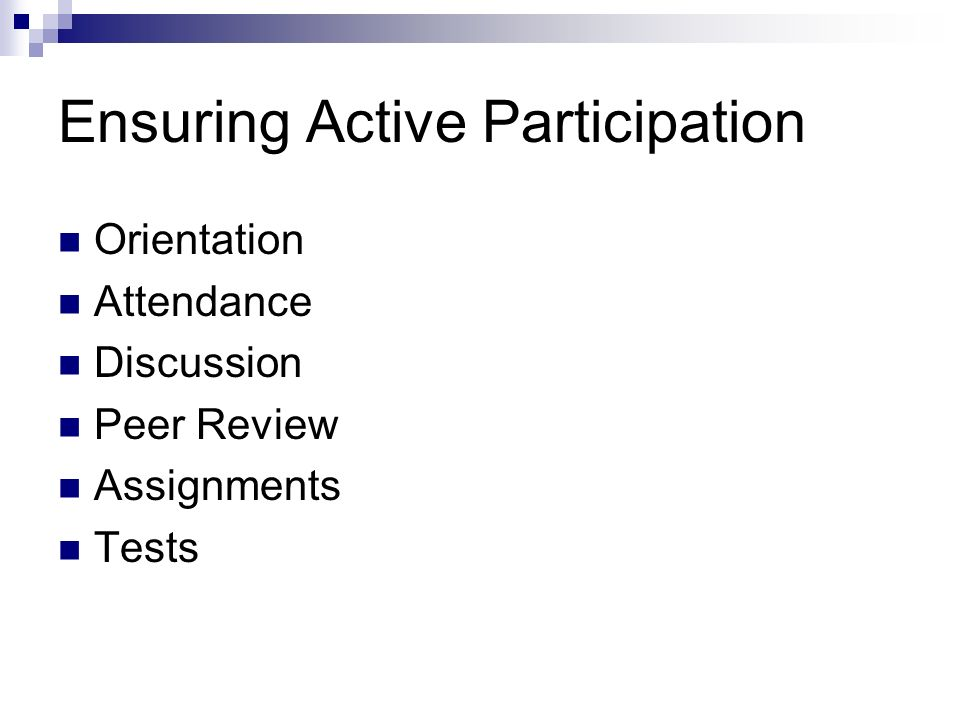 Ensuring Active Participation Orientation Attendance Discussion Peer Review Assignments Tests