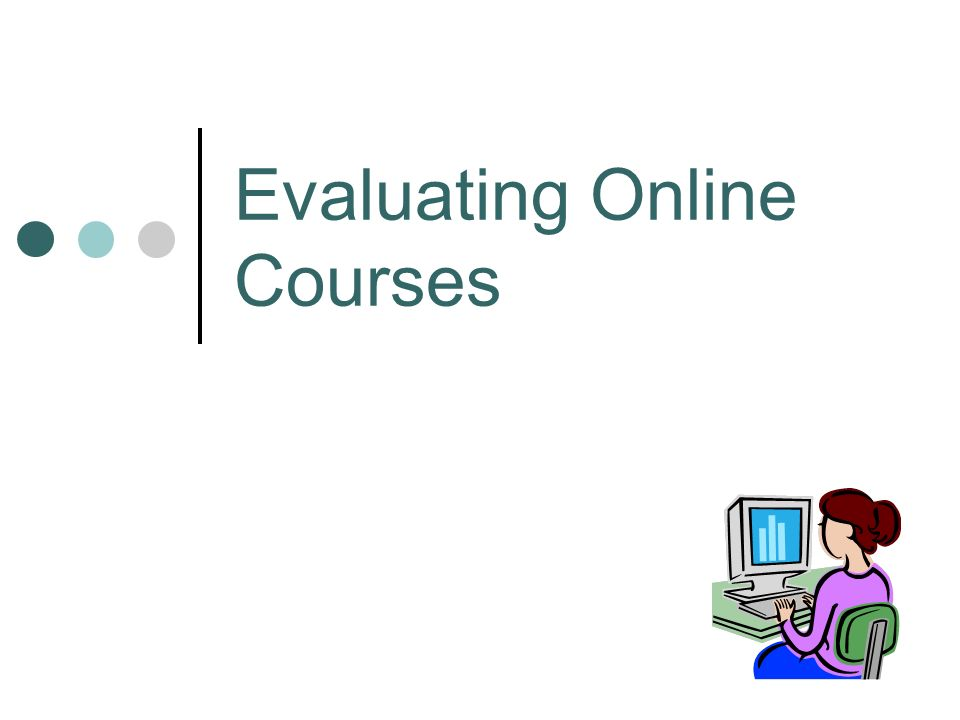 Evaluating Online Courses