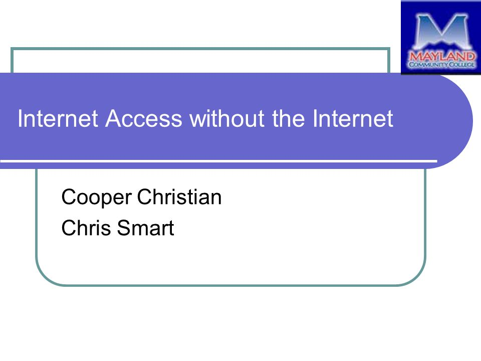 Internet Access without the Internet Cooper Christian Chris Smart