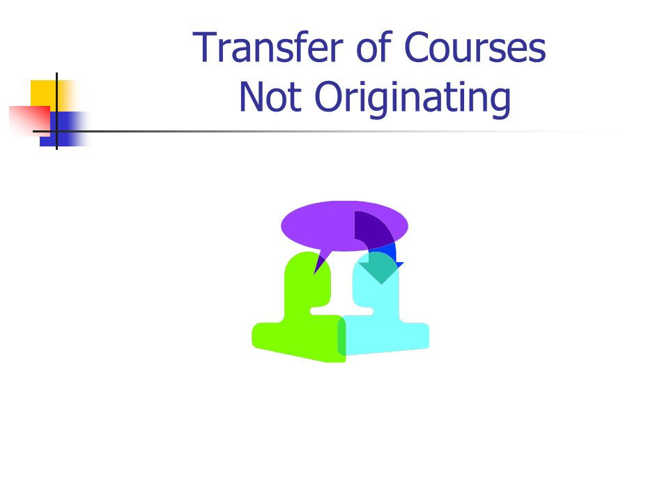 Transfer of Courses Not Originating