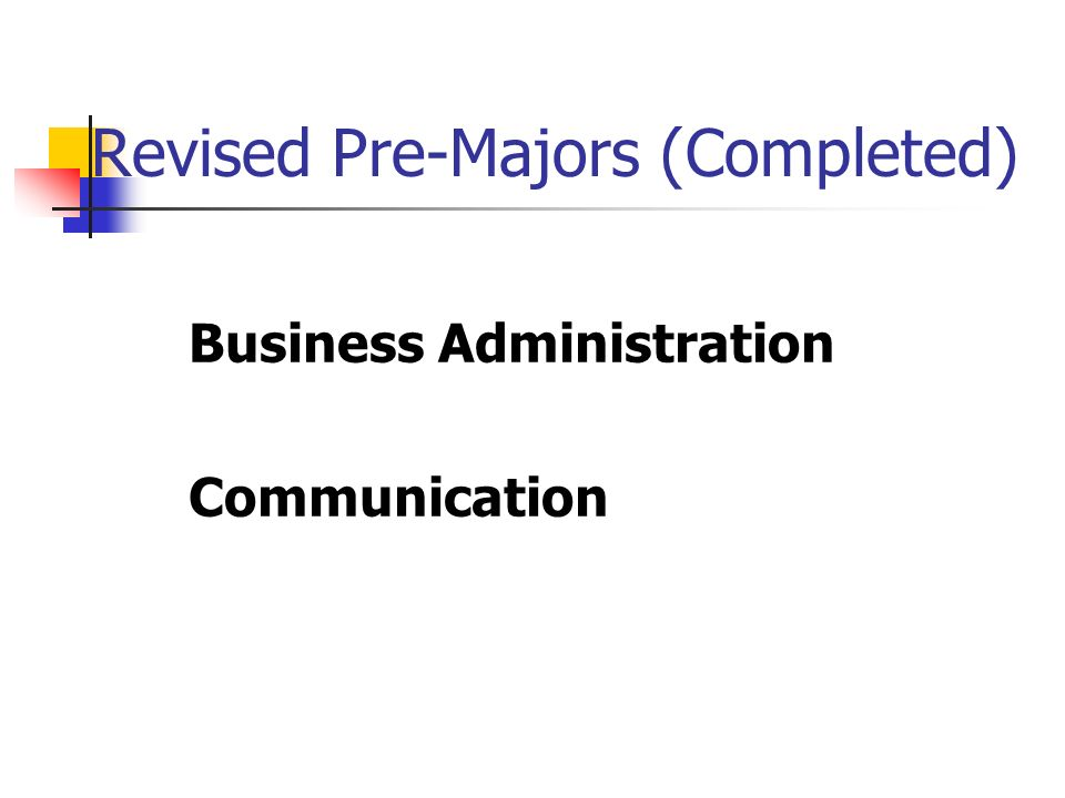 Revised Pre-Majors (Completed) Business Administration Communication