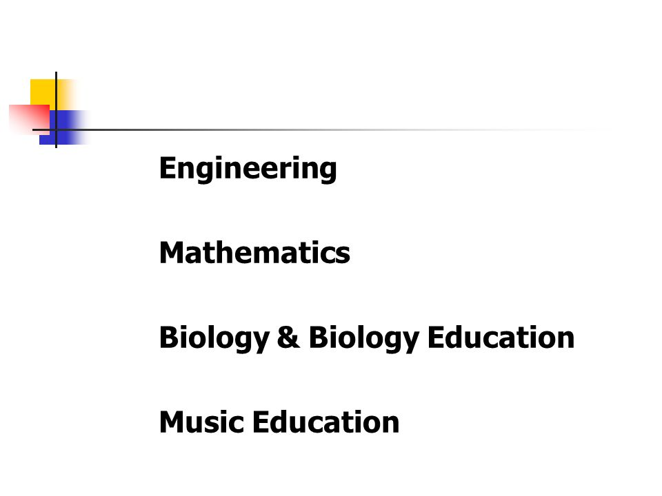 Engineering Mathematics Biology & Biology Education Music Education