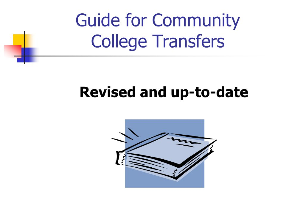 Guide for Community College Transfers Revised and up-to-date