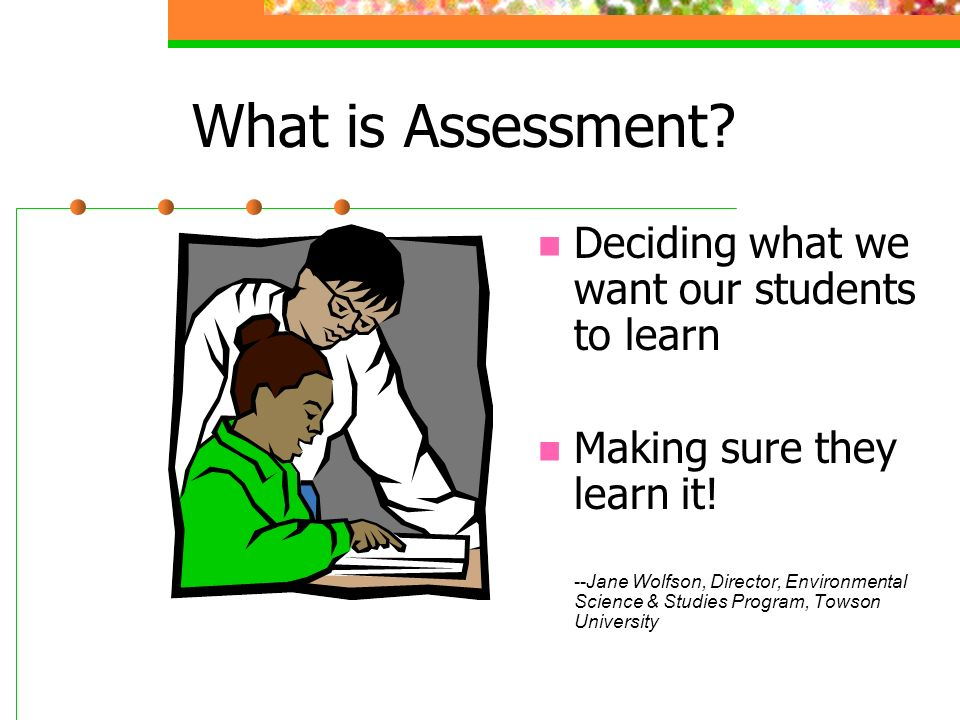 The Teaching-Learning- Assessment Cycle Learning Goals Using Results Learning Opportunities Assessment