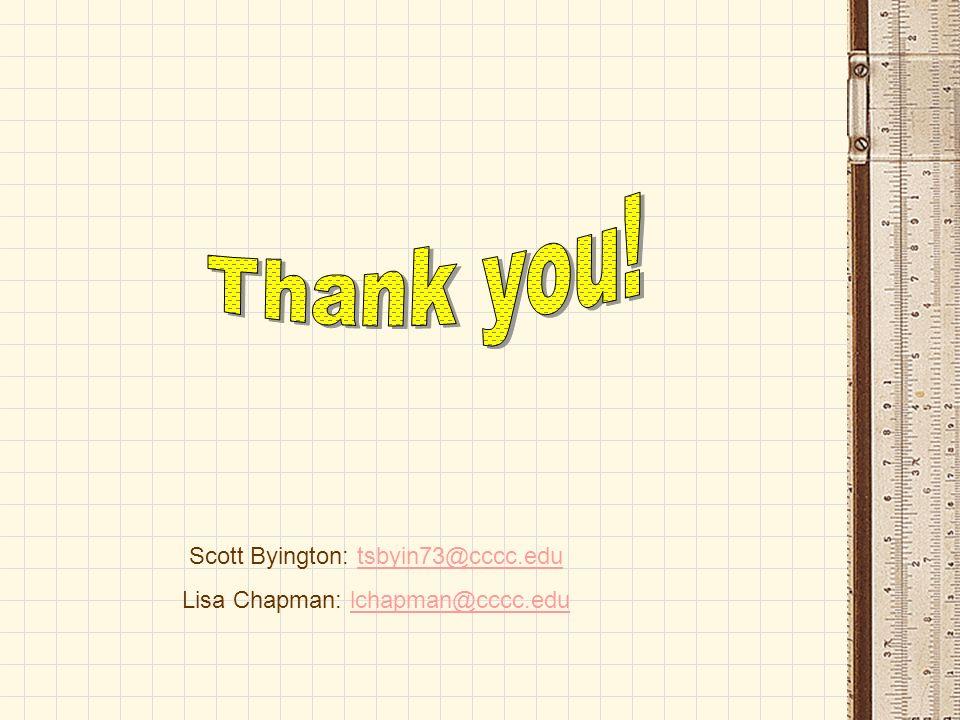 Scott Byington: tsbyin73@cccc.edutsbyin73@cccc.edu Lisa Chapman: lchapman@cccc.edulchapman@cccc.edu