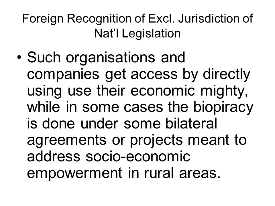 Foreign Recognition of Excl. Jurisdiction of Natl Legislation Such organisations and companies get access by directly using use their economic mighty,