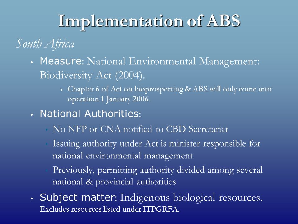 Implementation of ABS South Africa Measure : National Environmental Management: Biodiversity Act (2004).