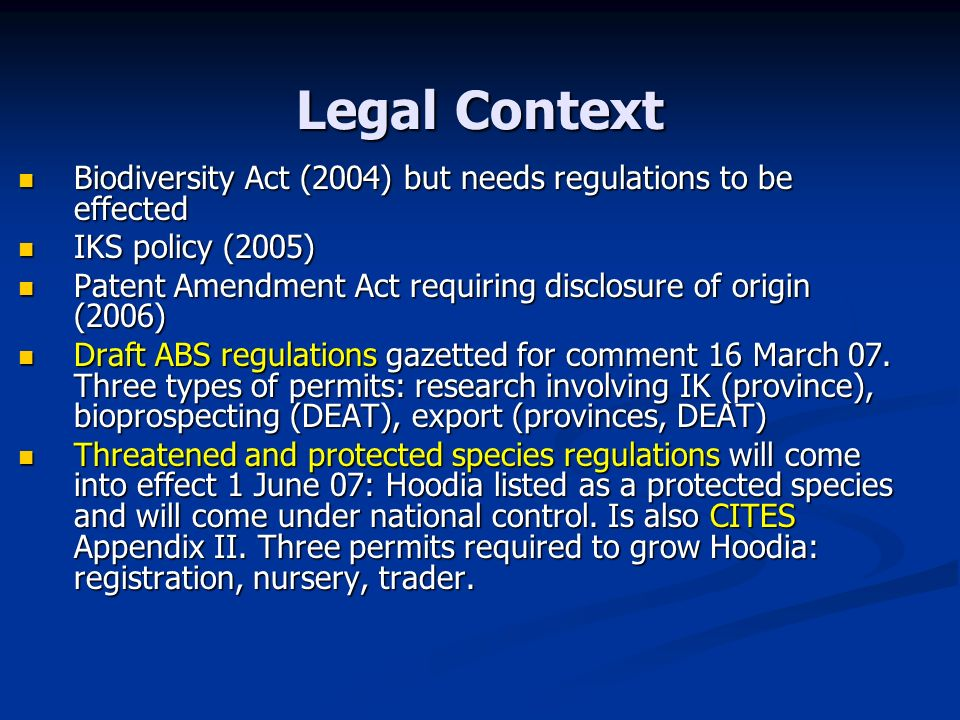 Legal Context Biodiversity Act (2004) but needs regulations to be effected Biodiversity Act (2004) but needs regulations to be effected IKS policy (20