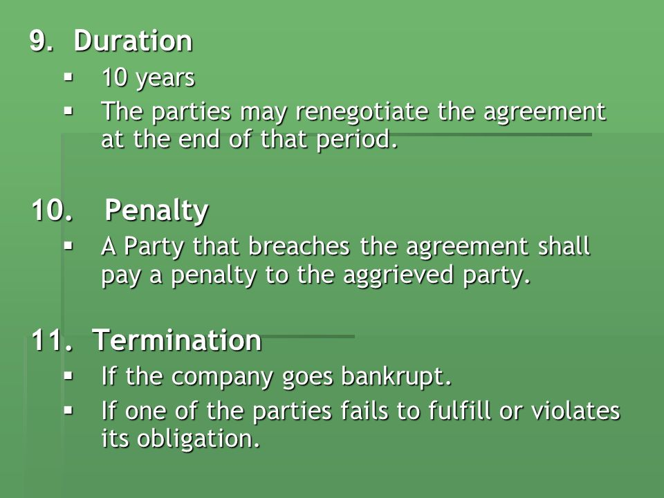 9. Duration 10 years 10 years The parties may renegotiate the agreement at the end of that period.