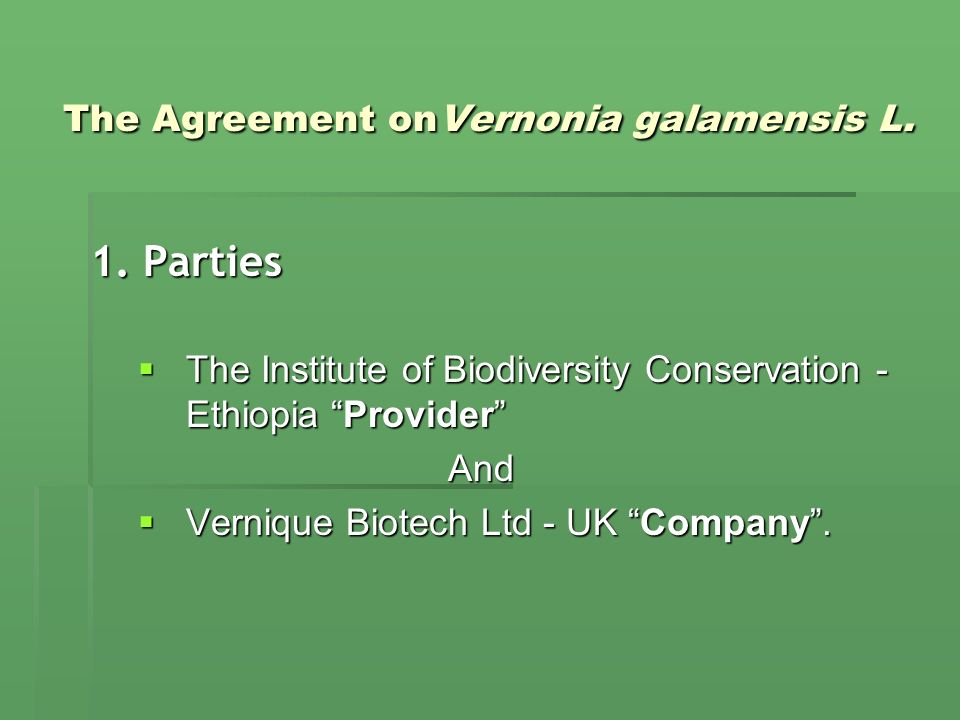 The Agreement onVernonia galamensis L. 1.