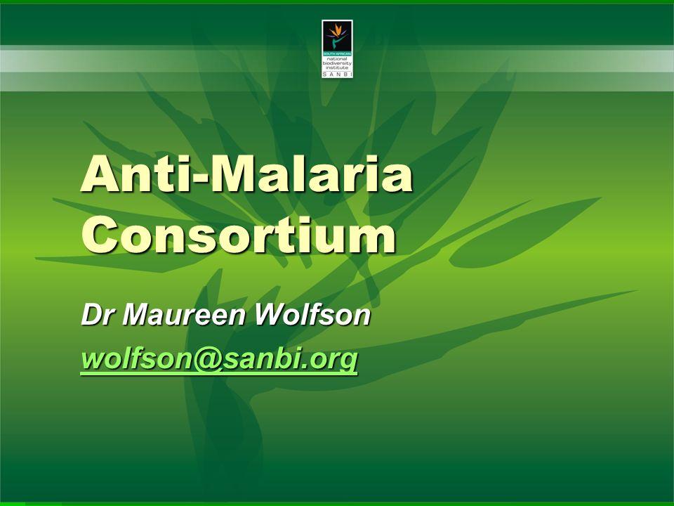 Anti-Malaria Consortium Dr Maureen Wolfson wolfson@sanbi.org