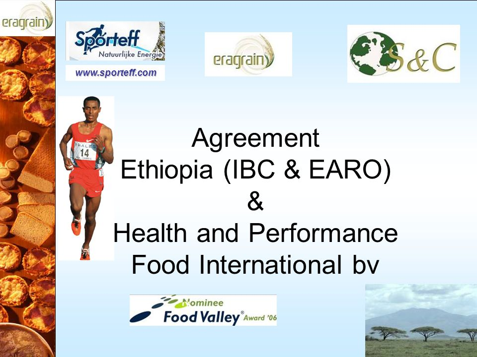 Agreement Ethiopia (IBC & EARO) & Health and Performance Food International bv www.sporteff.com