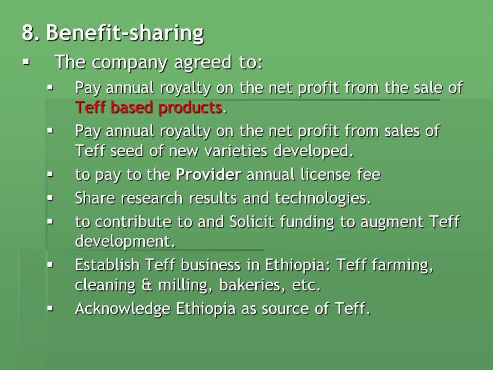 Benefit sharing on Teff To pay 1% of the average gross net income of the years 2007-2009.