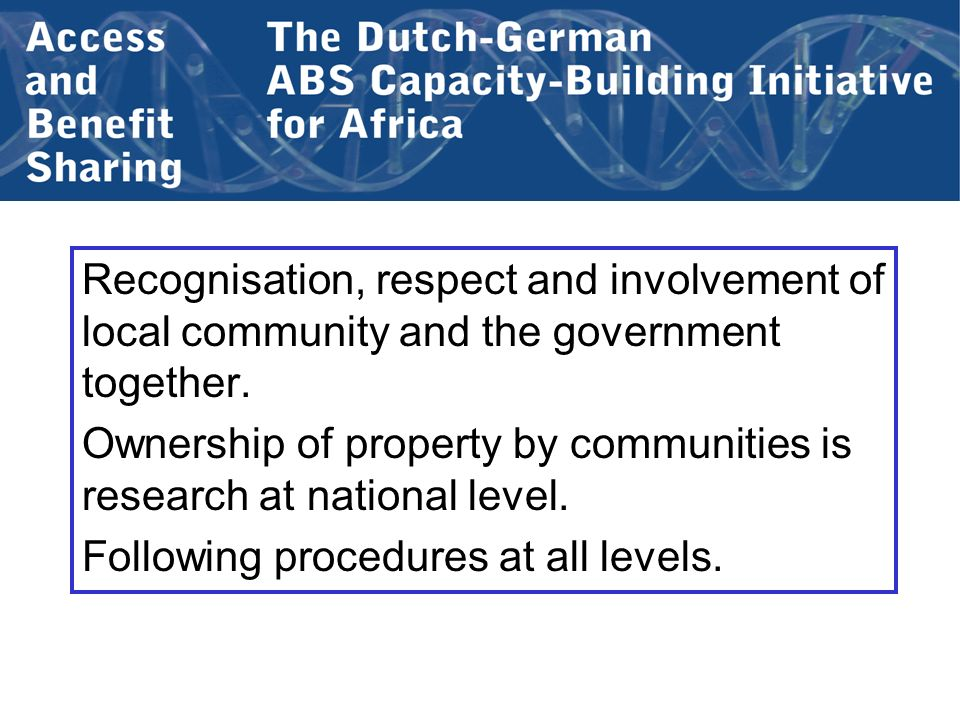 Recognisation, respect and involvement of local community and the government together. Ownership of property by communities is research at national le
