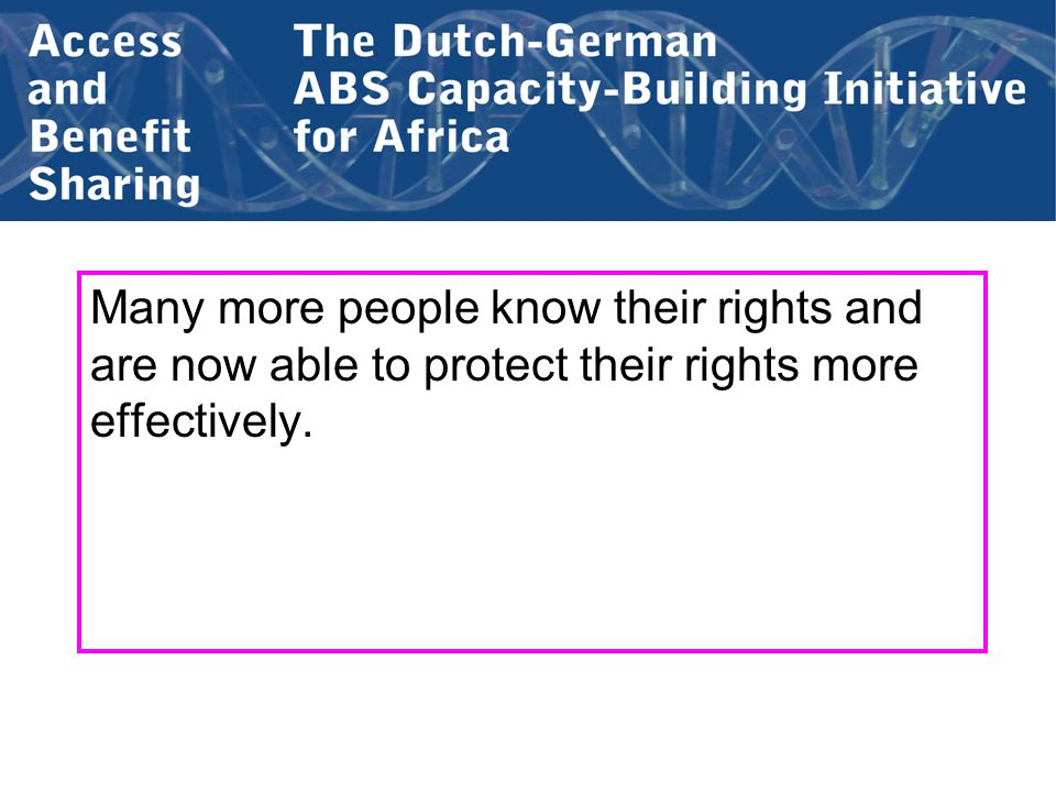 Many more people know their rights and are now able to protect their rights more effectively.