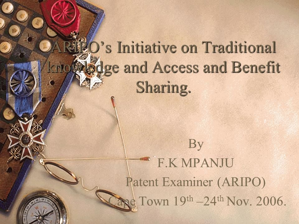 ARIPOs Initiative on Traditional knowledge and Access and Benefit Sharing.