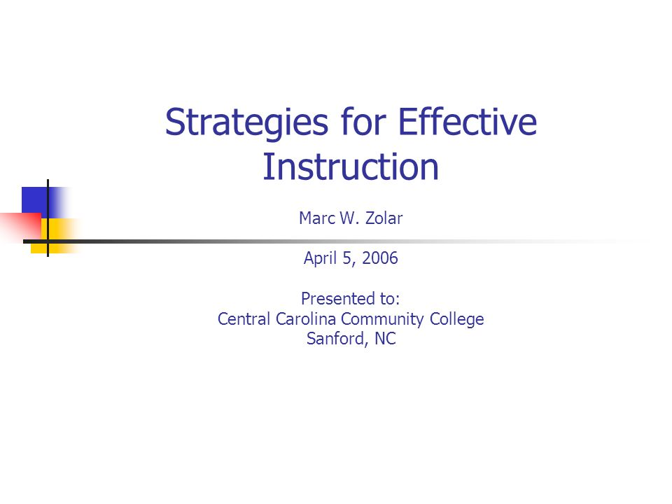 Strategies for Effective Instruction Marc W.