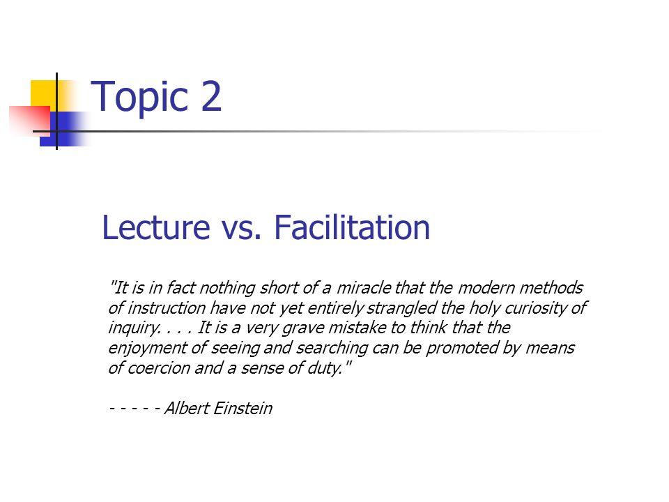 Topic 2 Lecture vs. Facilitation