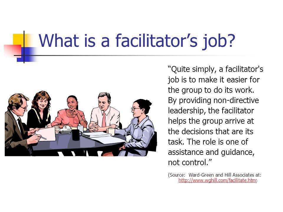 What is a facilitators job.
