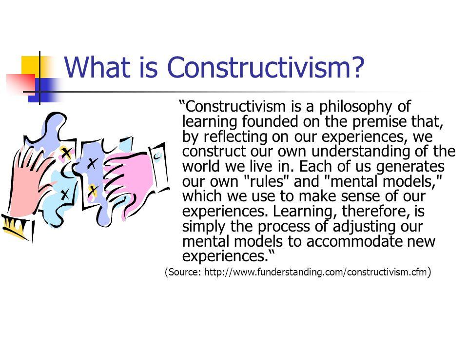 What is Constructivism.