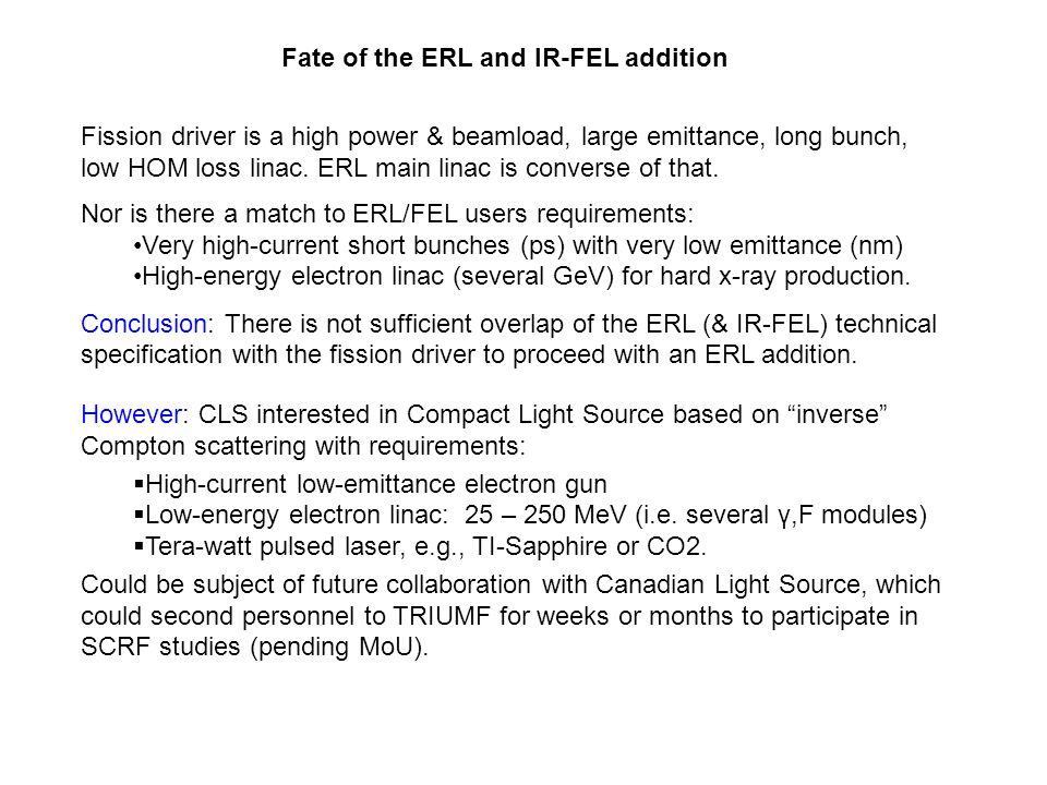Fission driver is a high power & beamload, large emittance, long bunch, low HOM loss linac.