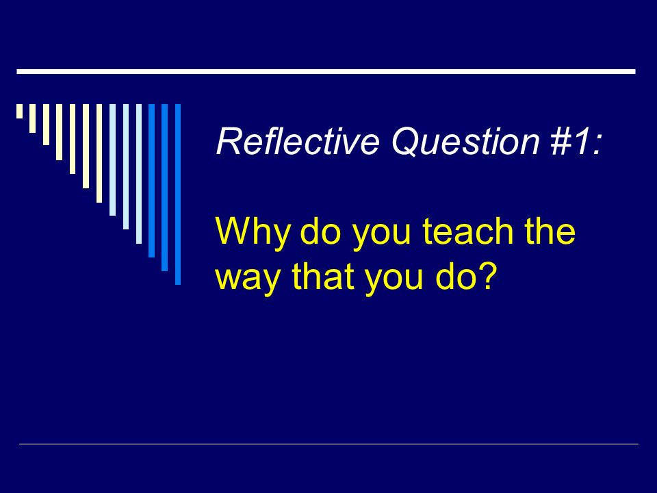 Reflective Question #2: What is your teaching philosophy.