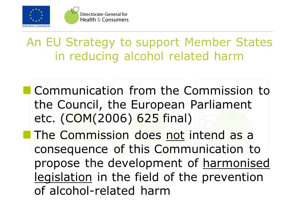 An EU Strategy to support Member States in reducing alcohol related harm Communication from the Commission to the Council, the European Parliament etc.