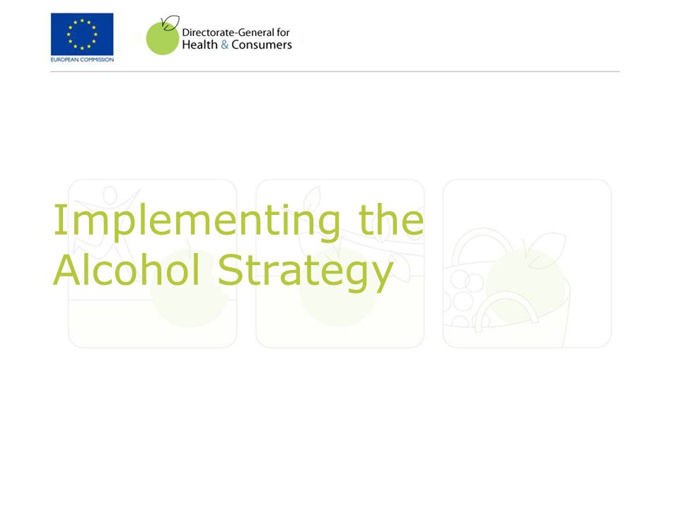 Implementing the Alcohol Strategy