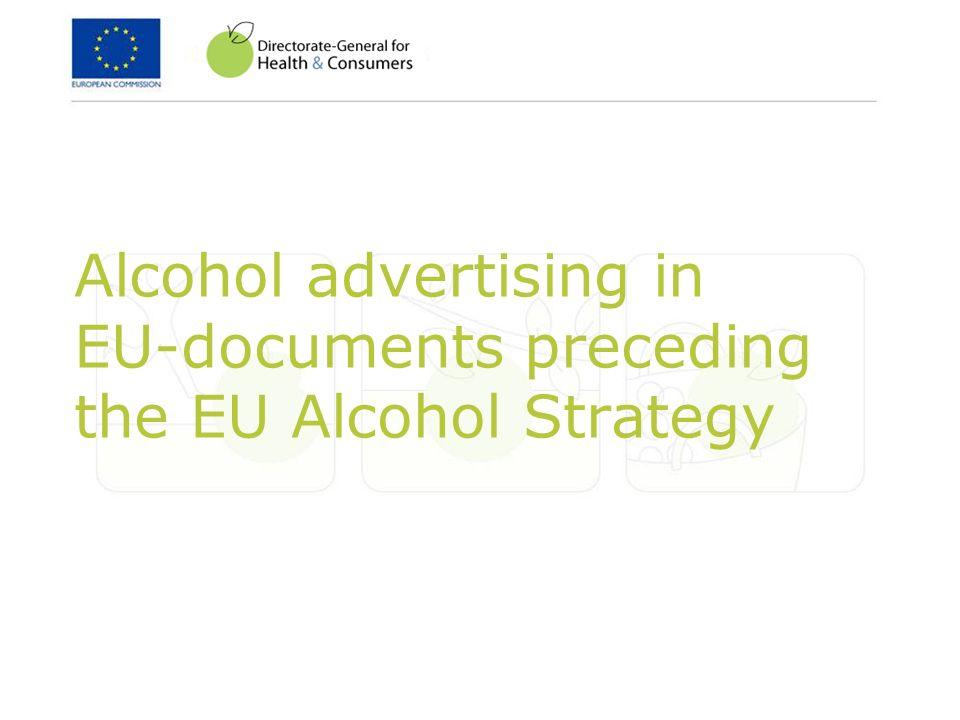 Alcohol advertising in EU-documents preceding the EU Alcohol Strategy