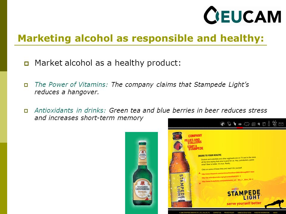 Marketing alcohol as responsible and healthy: Market alcohol as a healthy product: The Power of Vitamins: The company claims that Stampede Lights reduces a hangover.