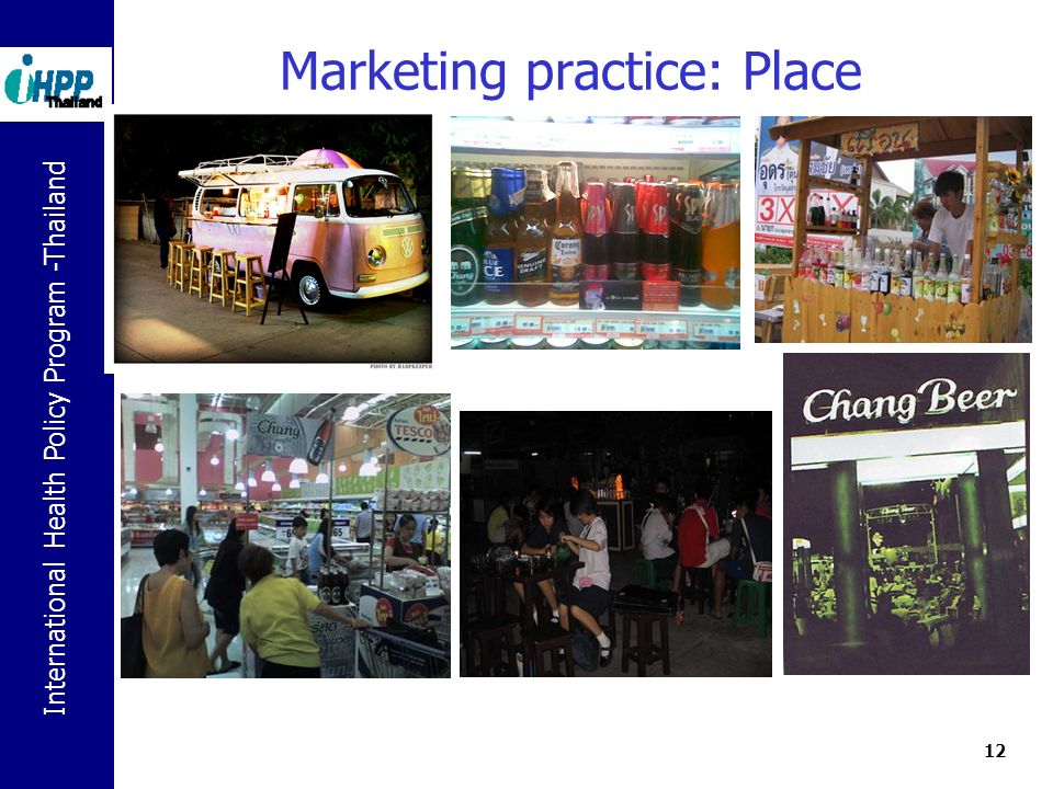 International Health Policy Program -Thailand 12 Marketing practice: Place