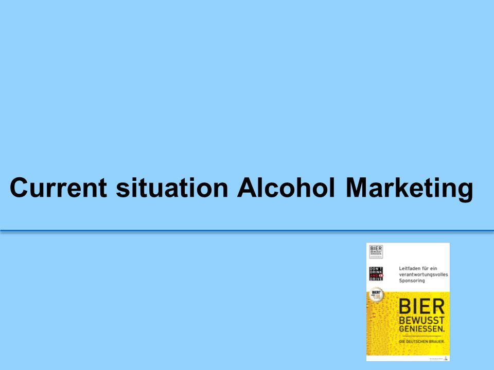 Current situation Alcohol Marketing