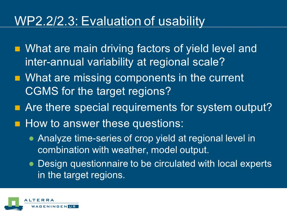 WP2.2/2.3: Evaluation of usability What are main driving factors of yield level and inter-annual variability at regional scale.